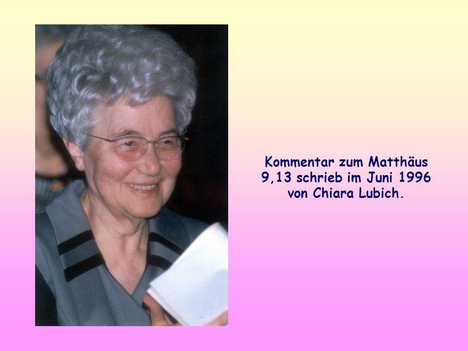 Kommentar zum Matthäus 9,13 schrieb im Juni 1996 von Chiara Lubich.