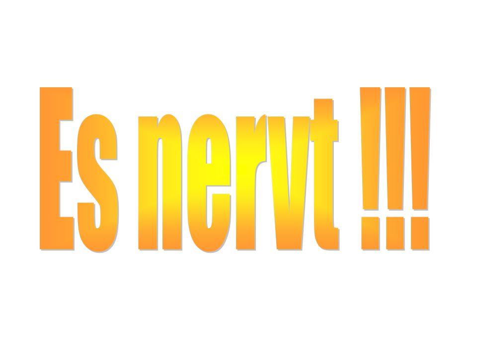 Es nervt !!!