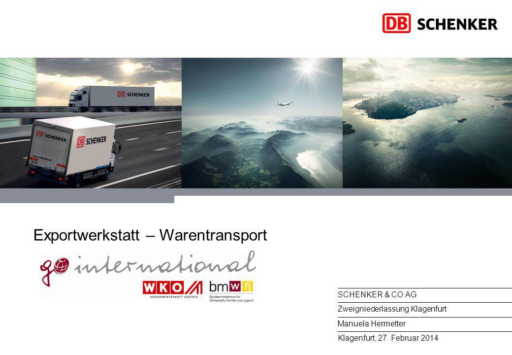 SCHENKER & CO AG Zweigniederlassung Klagenfurt Manuela Hermetter Klagenfurt, 27. Februar 2014