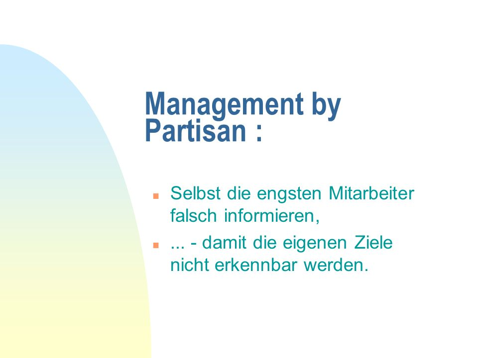 Management by Partisan :
