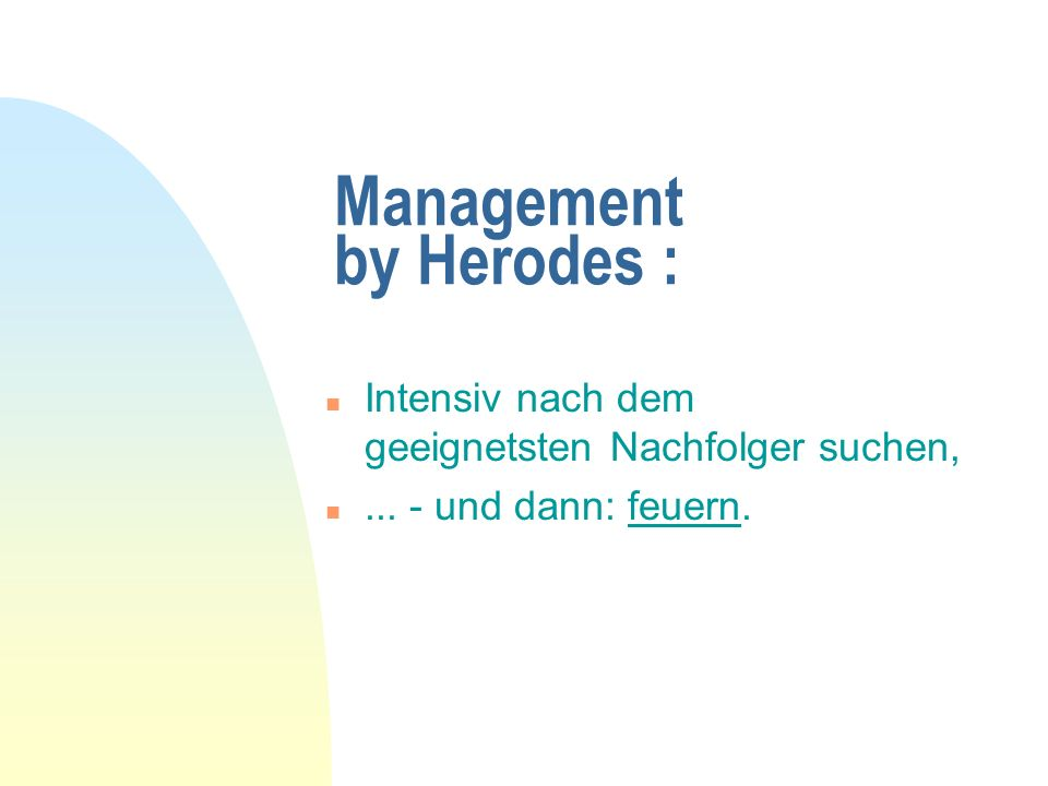 Management by Herodes :