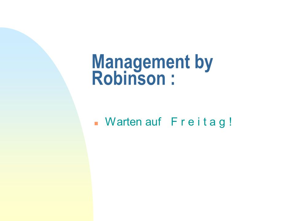 Management by Robinson :