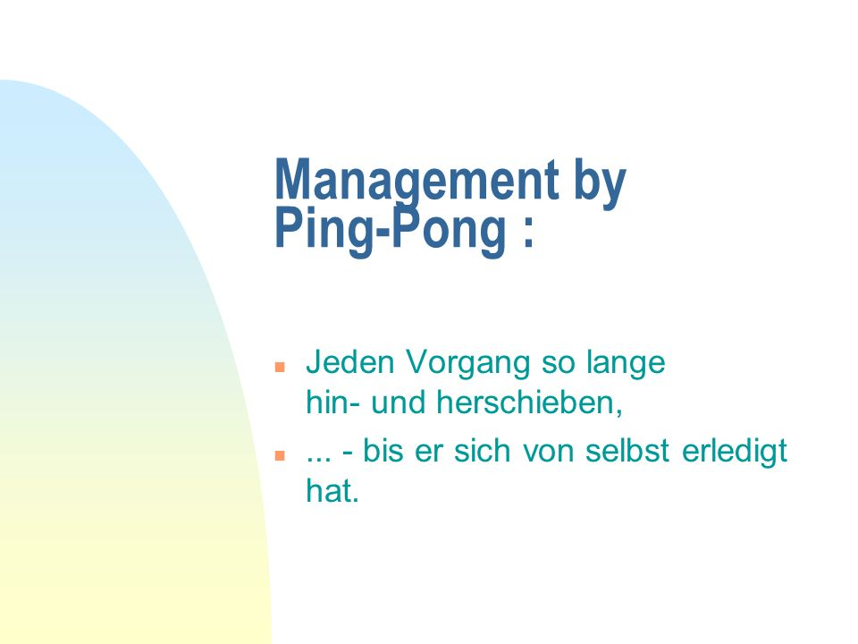 Management by Ping-Pong :
