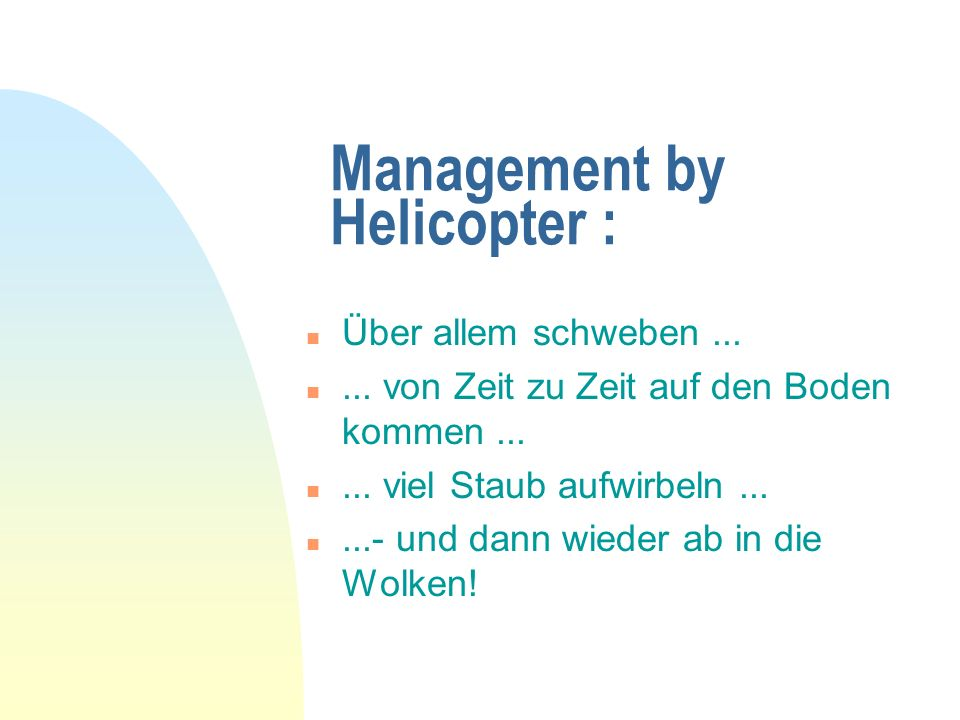 Management by Helicopter :