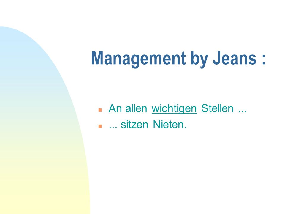 Management by Jeans : An allen wichtigen Stellen ...