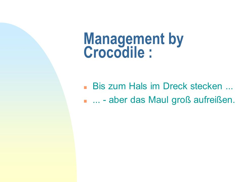 Management by Crocodile :