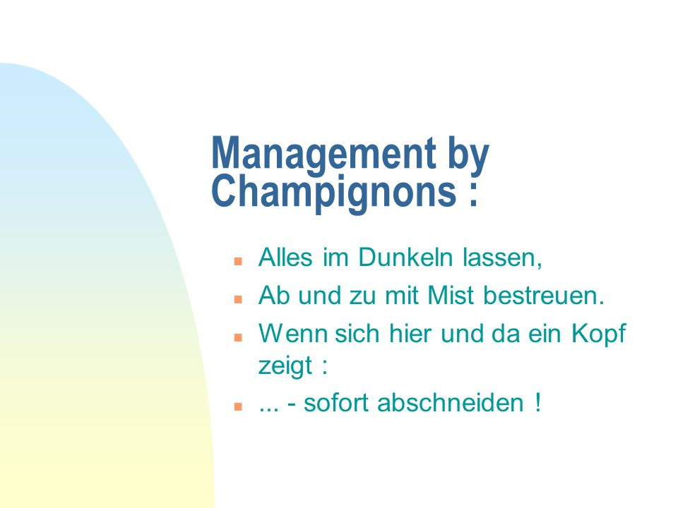 Management by Champignons :