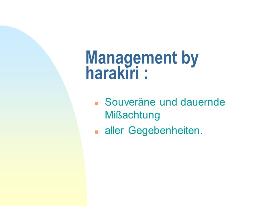 Management by harakiri :