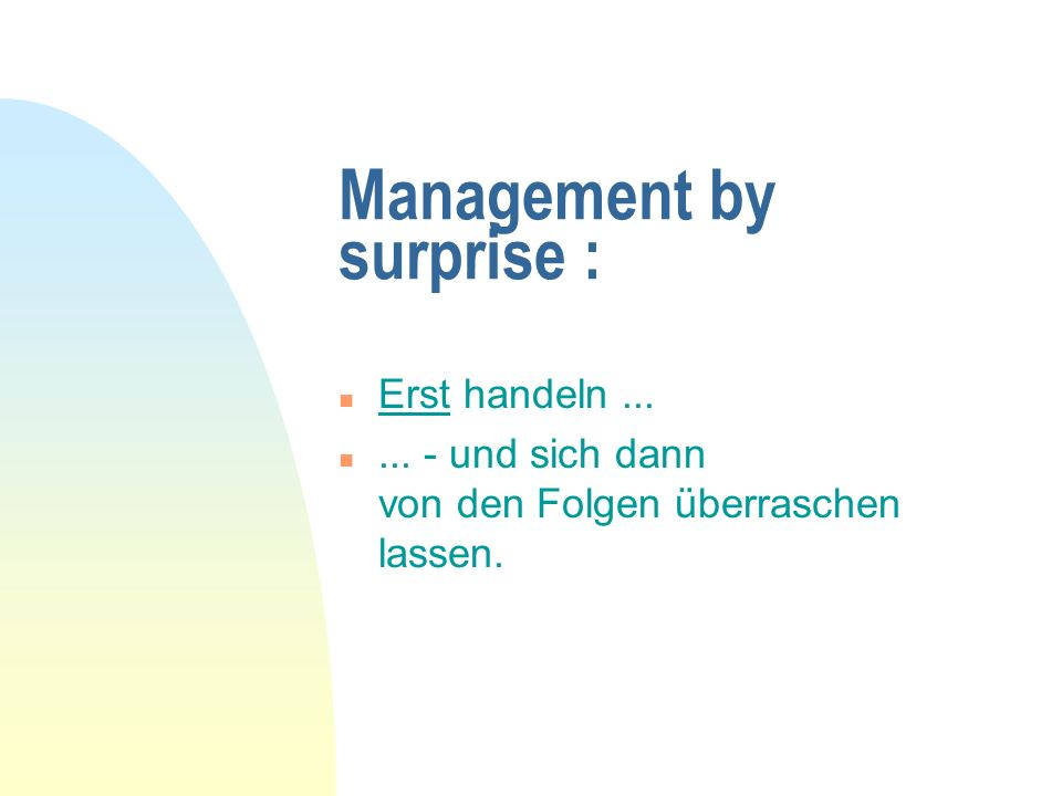 Management by surprise :