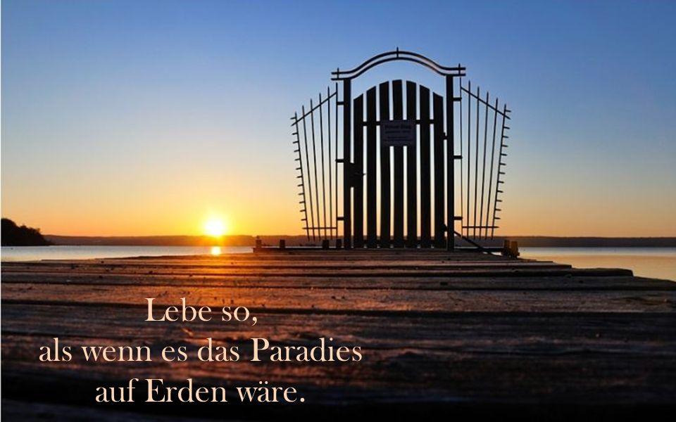 als wenn es das Paradies