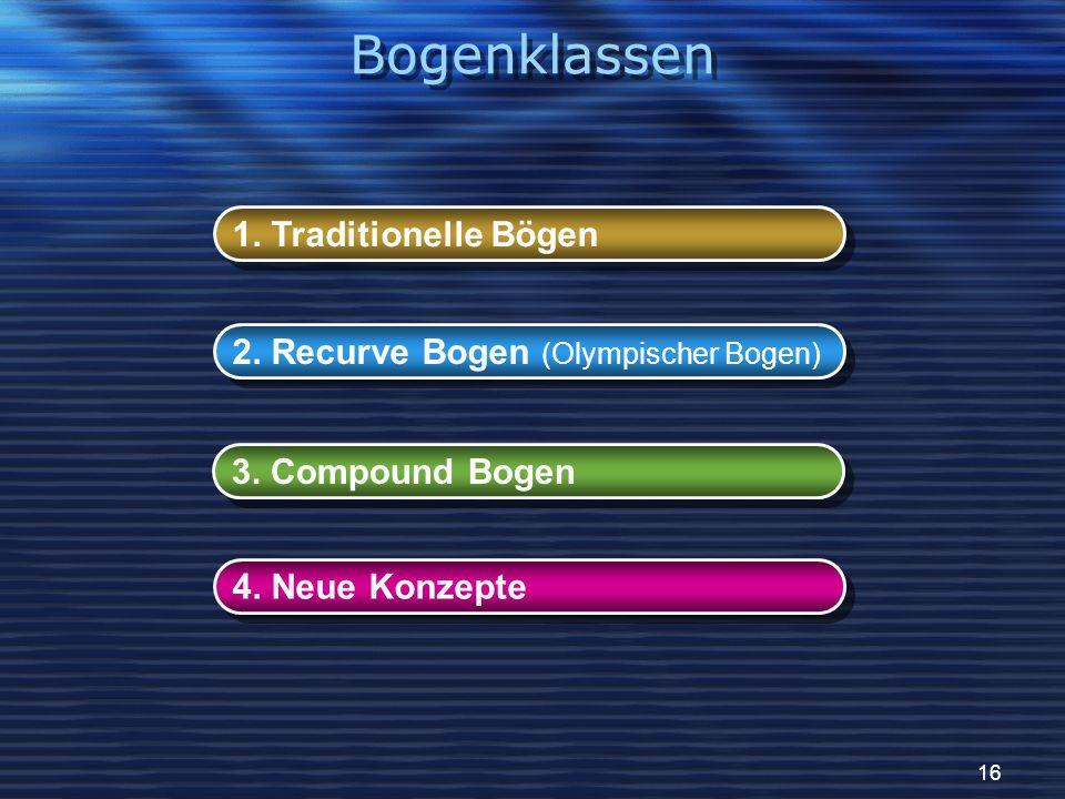 Bogenklassen 1. Traditionelle Bögen