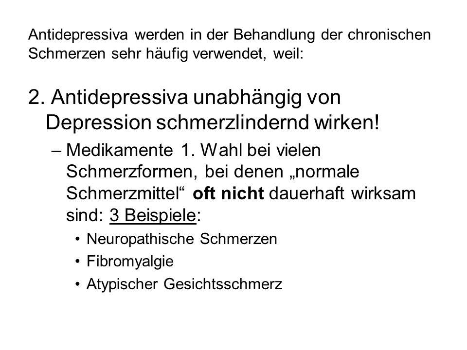 2. Antidepressiva unabhängig von Depression schmerzlindernd wirken!