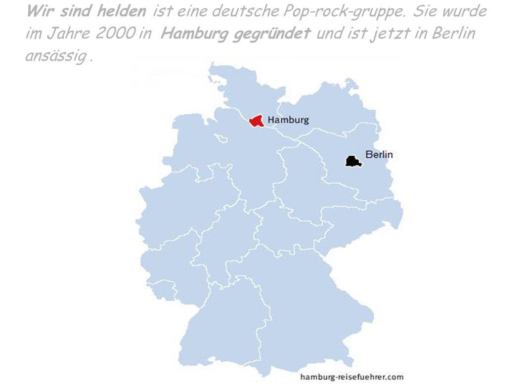 Wir sind helden ist eine deutsche Pop-rock-gruppe
