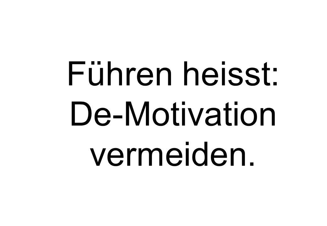 Führen heisst: De-Motivation vermeiden.