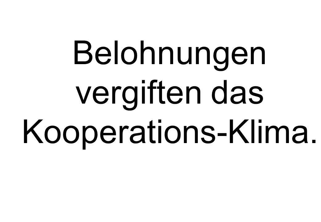 Belohnungen vergiften das Kooperations-Klima.