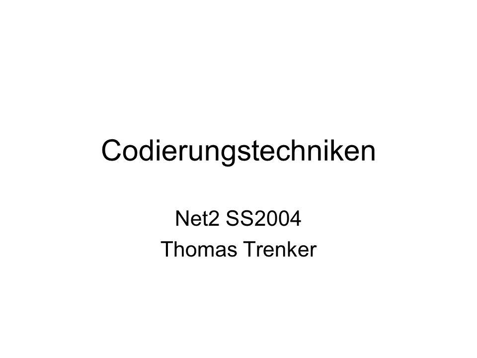 Codierungstechniken Net2 SS2004 Thomas Trenker