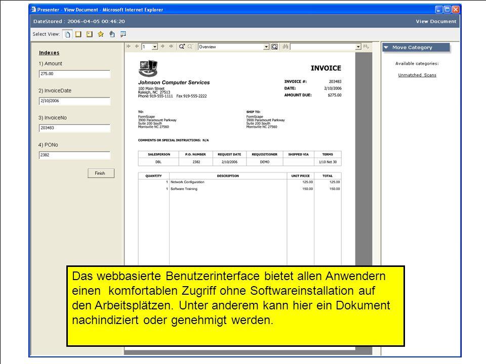 Das webbasierte Benutzerinterface bietet allen Anwendern einen komfortablen Zugriff ohne Softwareinstallation auf den Arbeitsplätzen.