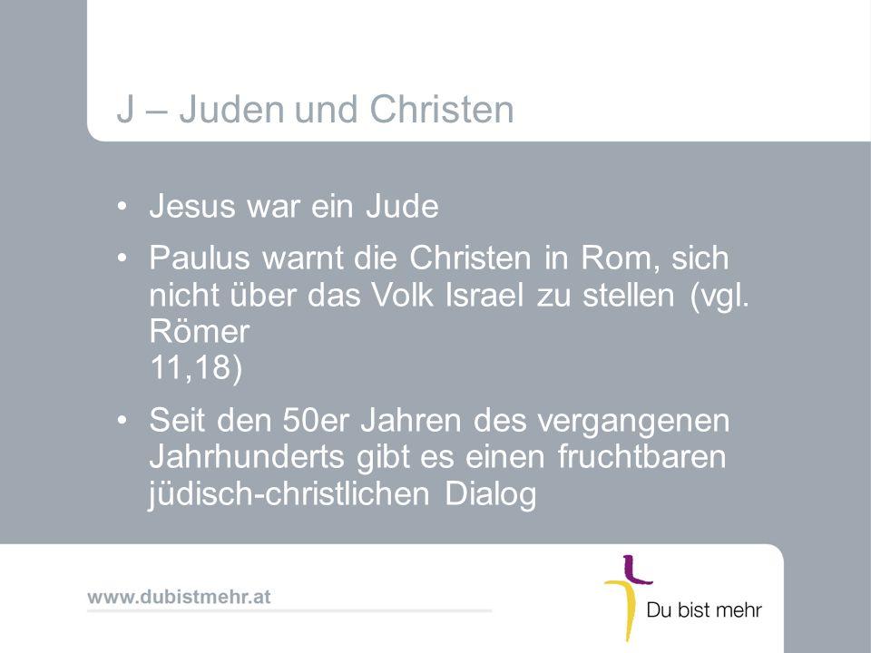 J – Juden und Christen Jesus war ein Jude