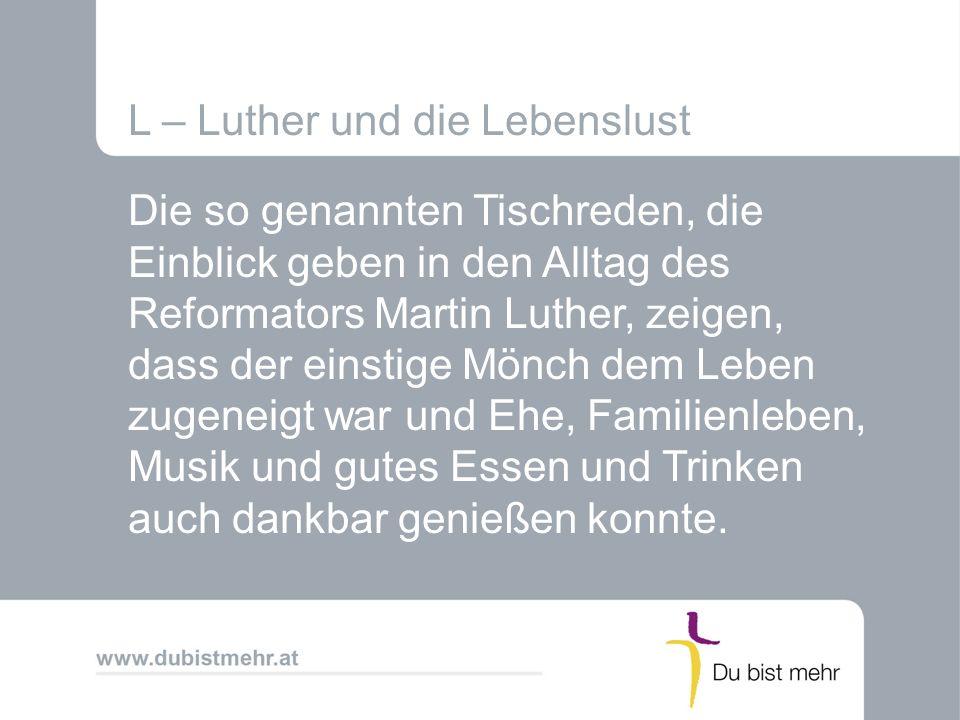 L – Luther und die Lebenslust