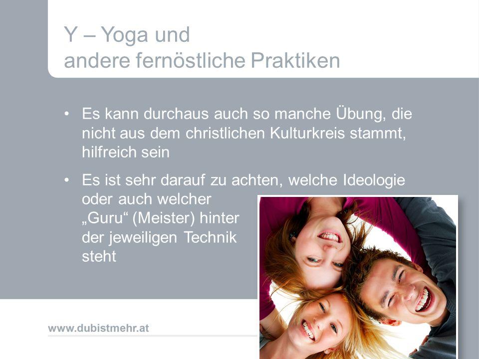 Y – Yoga und andere fernöstliche Praktiken