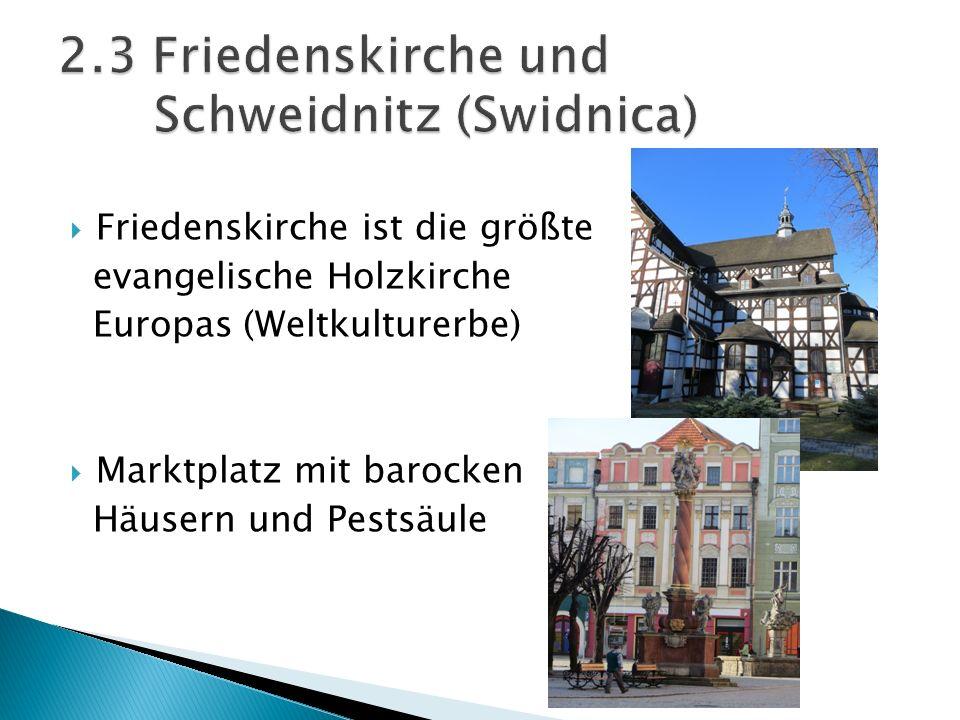 2.3 Friedenskirche und Schweidnitz (Swidnica)