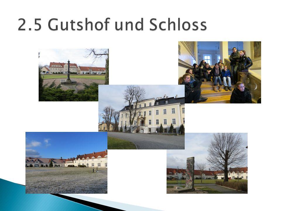 2.5 Gutshof und Schloss