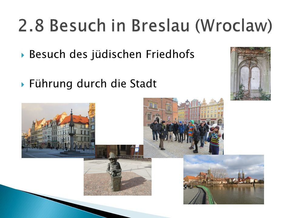 2.8 Besuch in Breslau (Wroclaw)