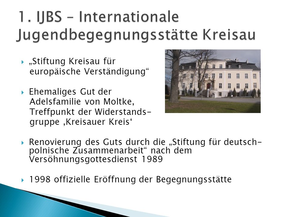 1. IJBS – Internationale Jugendbegegnungsstätte Kreisau