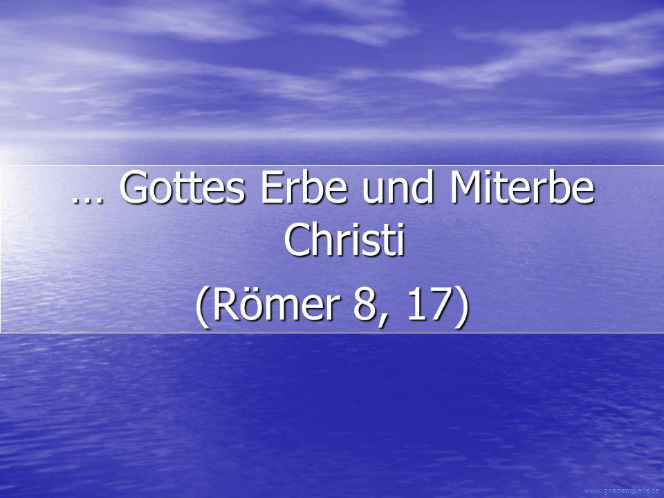 … Gottes Erbe und Miterbe Christi