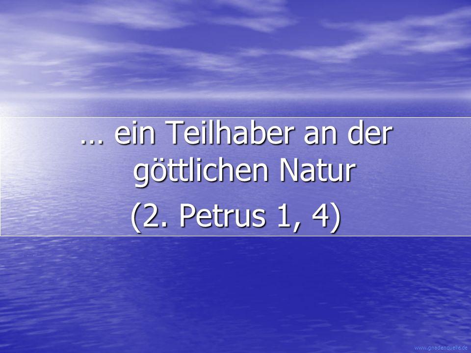 … ein Teilhaber an der göttlichen Natur