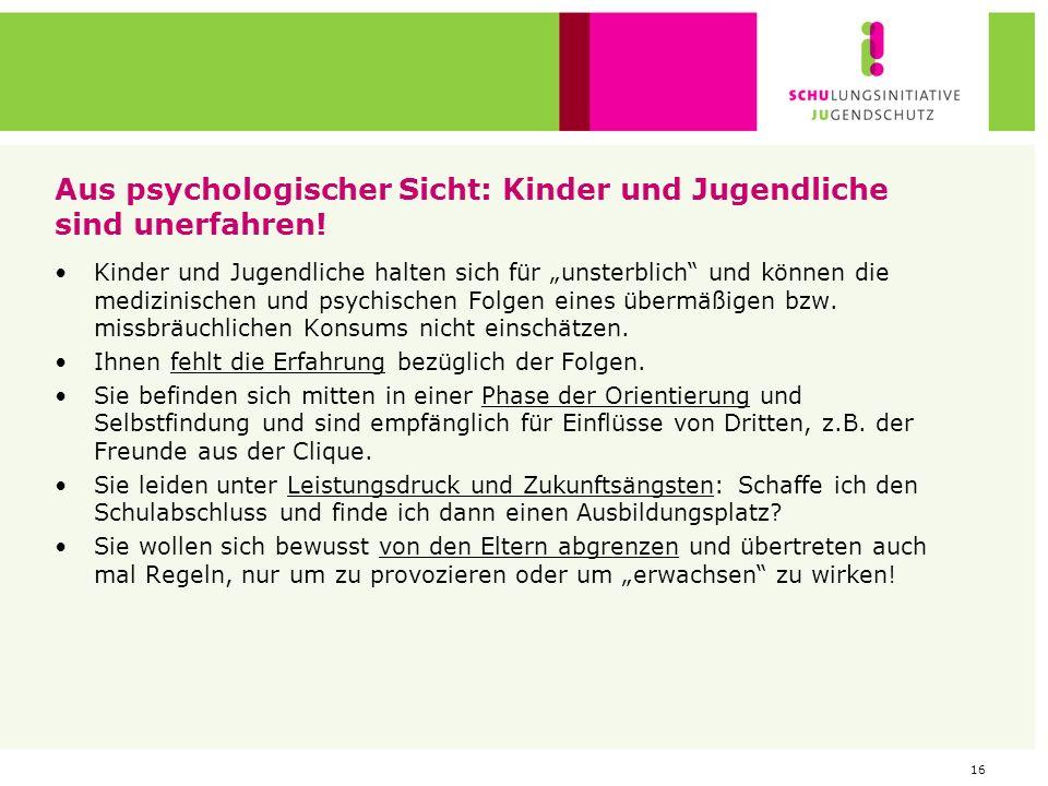 Aus psychologischer Sicht: Kinder und Jugendliche sind unerfahren!