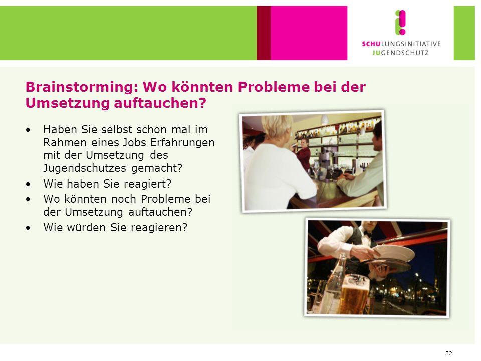 Brainstorming: Wo könnten Probleme bei der Umsetzung auftauchen