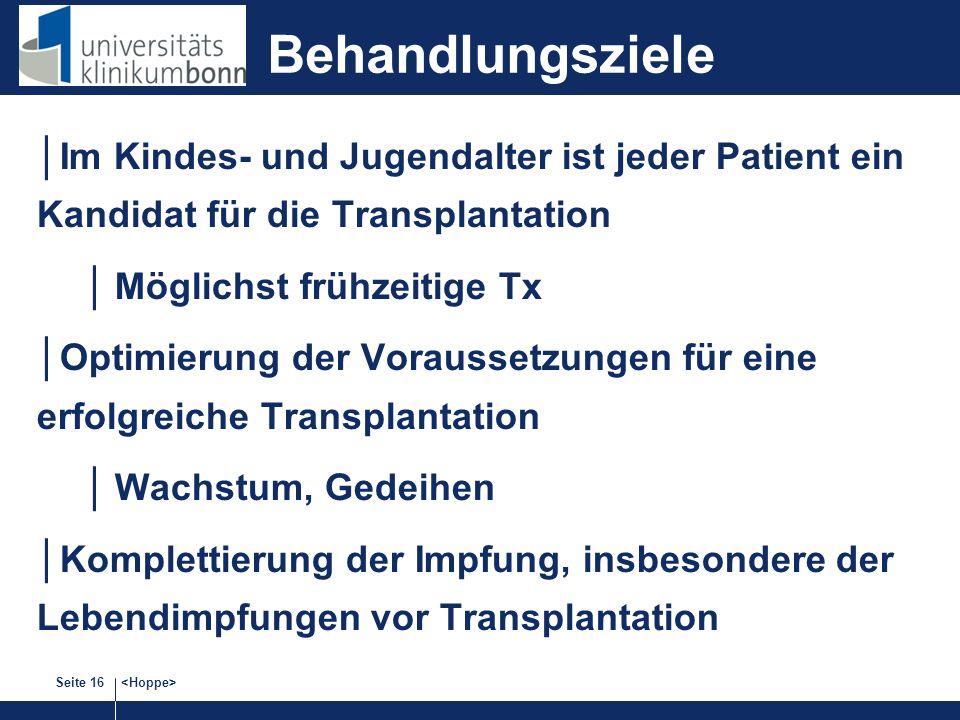 Behandlungsziele Im Kindes- und Jugendalter ist jeder Patient ein Kandidat für die Transplantation.