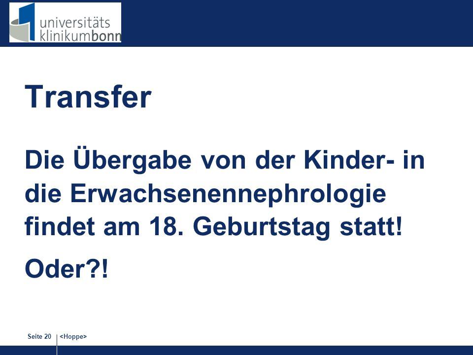 Transfer Die Übergabe von der Kinder- in die Erwachsenennephrologie findet am 18. Geburtstag statt!