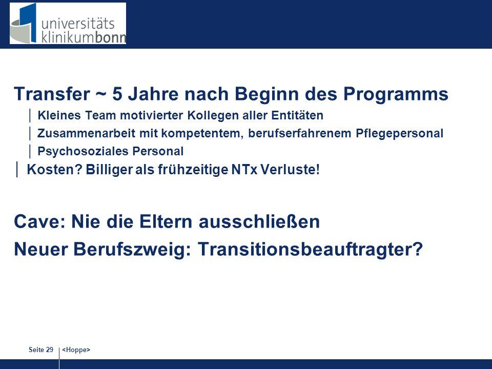 Transfer ~ 5 Jahre nach Beginn des Programms