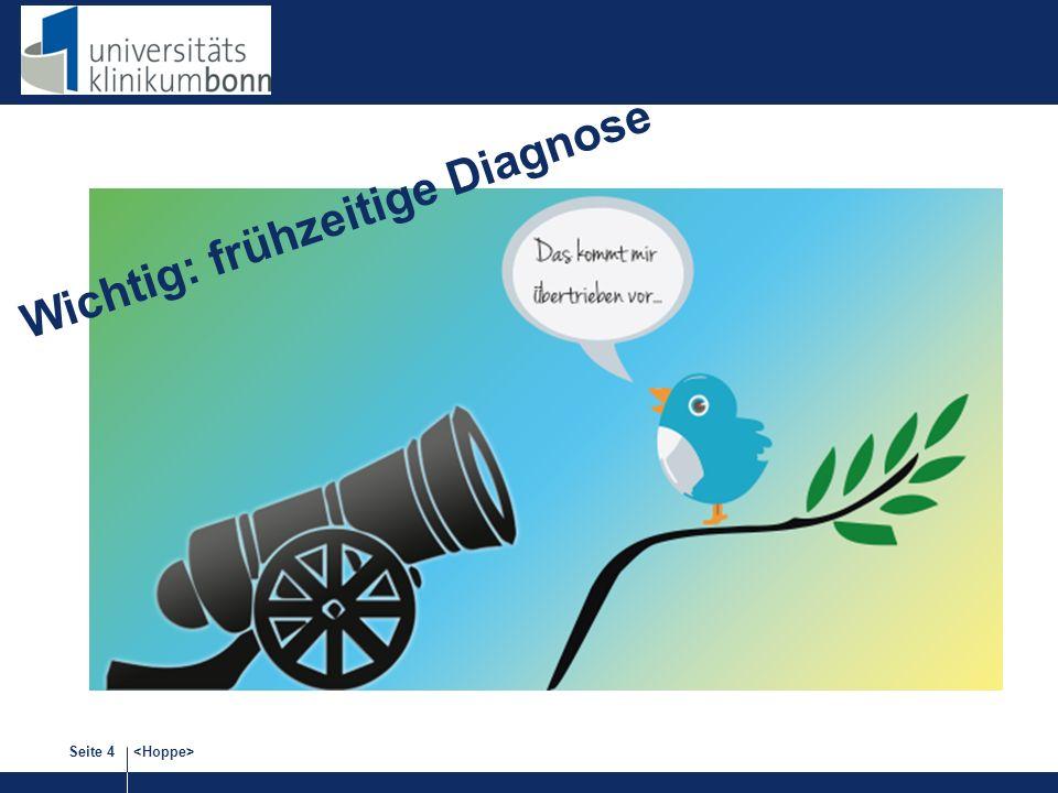 Wichtig: frühzeitige Diagnose