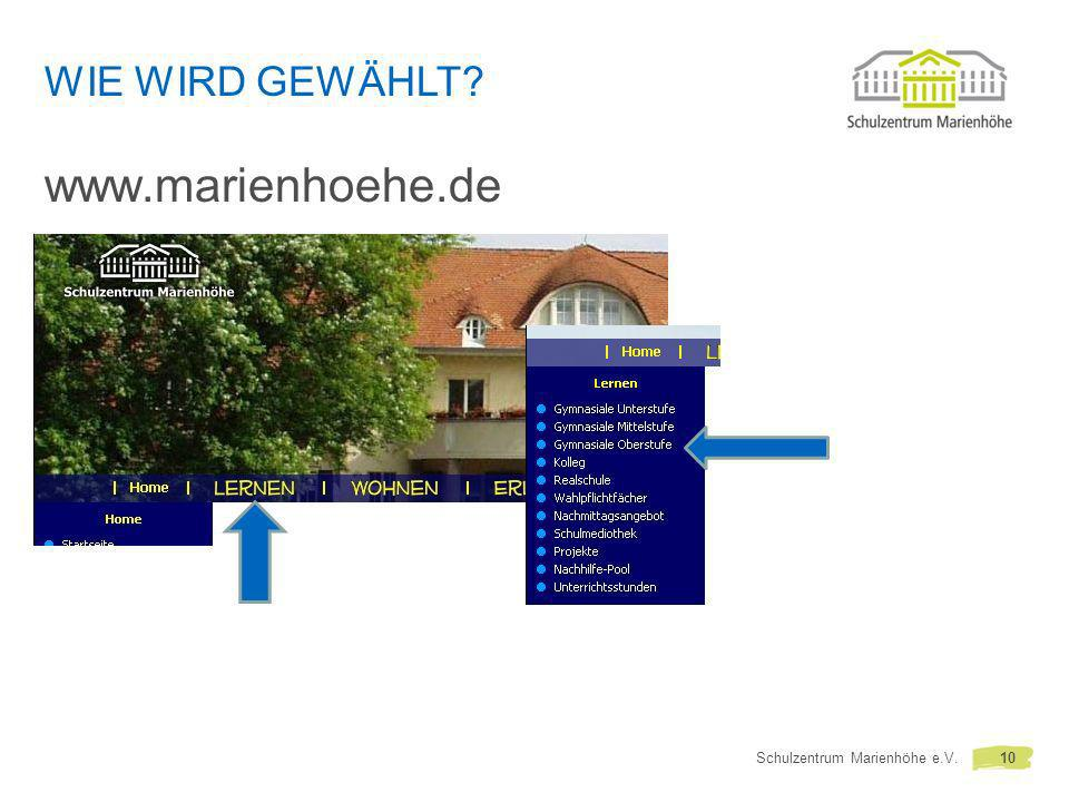Wie wird gewählt www.marienhoehe.de Schulzentrum Marienhöhe e.V. 10