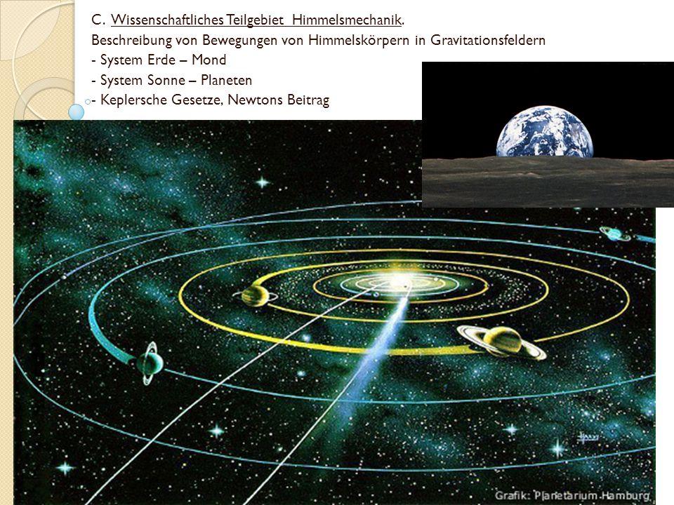 C. Wissenschaftliches Teilgebiet Himmelsmechanik.