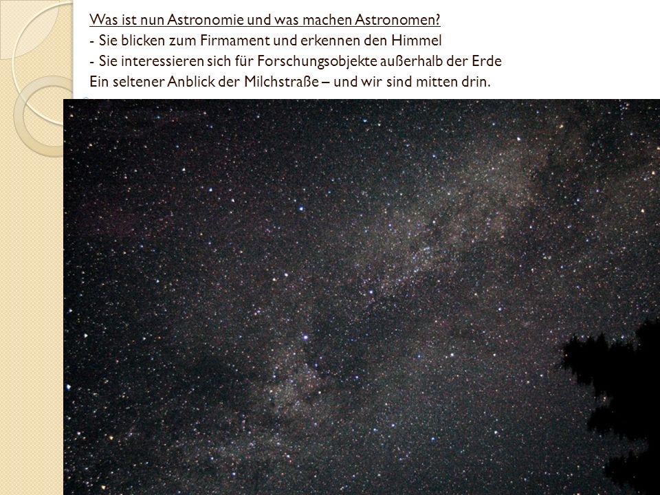 Was ist nun Astronomie und was machen Astronomen