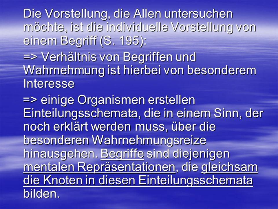 Die Vorstellung, die Allen untersuchen möchte, ist die individuelle Vorstellung von einem Begriff (S. 195):