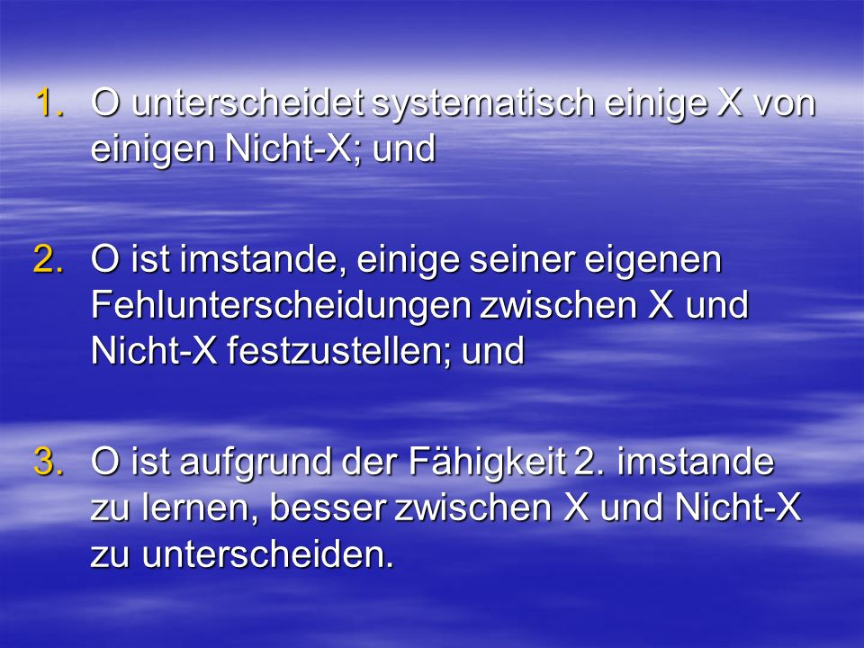 O unterscheidet systematisch einige X von einigen Nicht-X; und