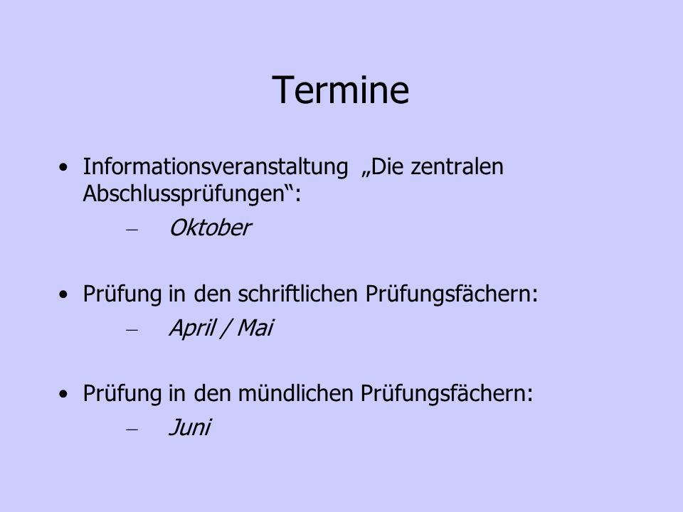 """Termine Informationsveranstaltung """"Die zentralen Abschlussprüfungen :"""