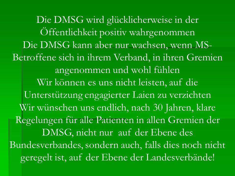 Die DMSG wird glücklicherweise in der Öffentlichkeit positiv wahrgenommen