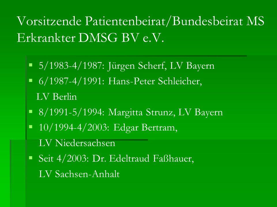 Vorsitzende Patientenbeirat/Bundesbeirat MS Erkrankter DMSG BV e.V.