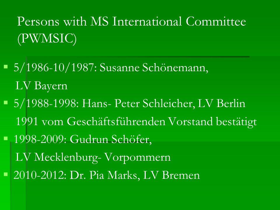 Persons with MS International Committee (PWMSIC)