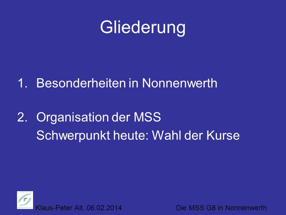 Gliederung Besonderheiten in Nonnenwerth Organisation der MSS