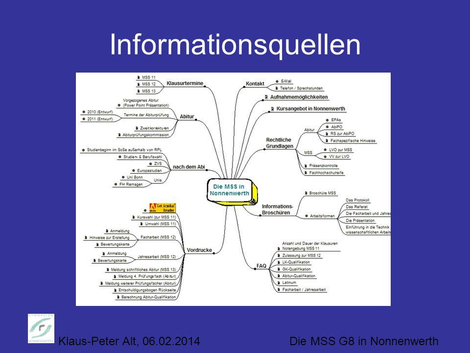 Informationsquellen Klaus-Peter Alt, 06.02.2014 Die MSS G8 in Nonnenwerth