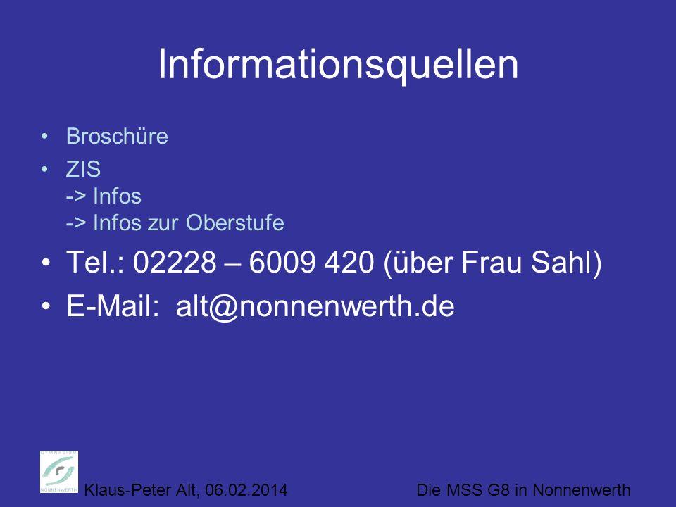 Informationsquellen Tel.: 02228 – 6009 420 (über Frau Sahl)