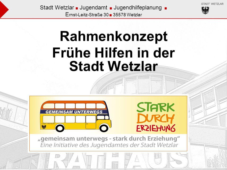 Rahmenkonzept Frühe Hilfen in der Stadt Wetzlar