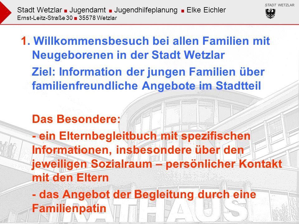 1. Willkommensbesuch bei allen Familien mit Neugeborenen in der Stadt Wetzlar